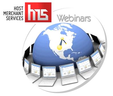 Host Merchant Services Webinars are Free!