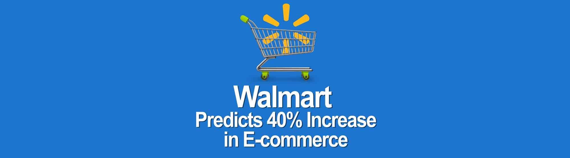 Walmart e-commerce increase ecommerce