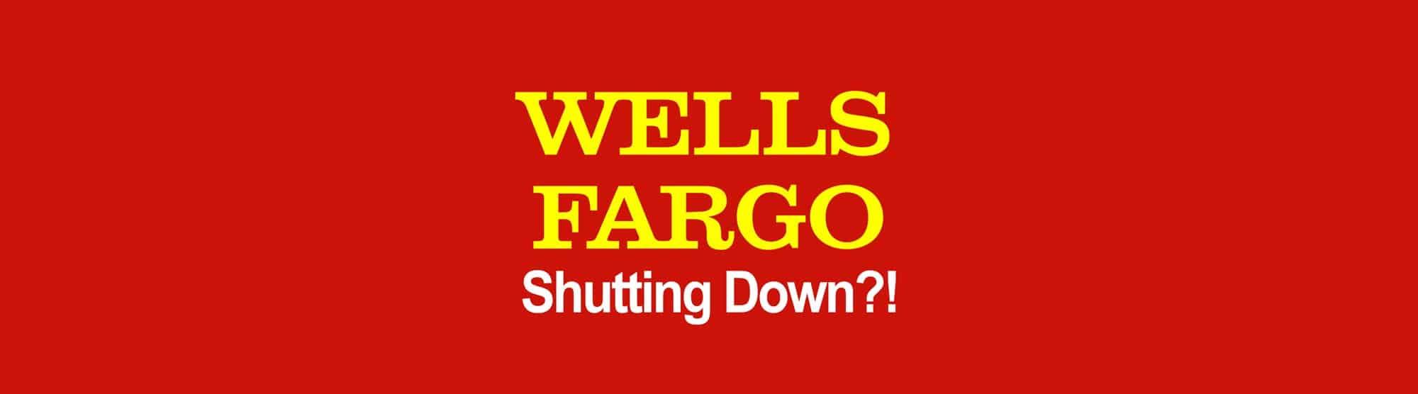 Wells fargo scandal shutdown