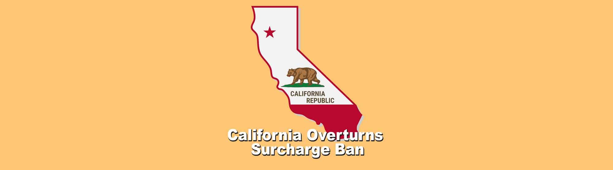 California Overturns Surcharge Ban