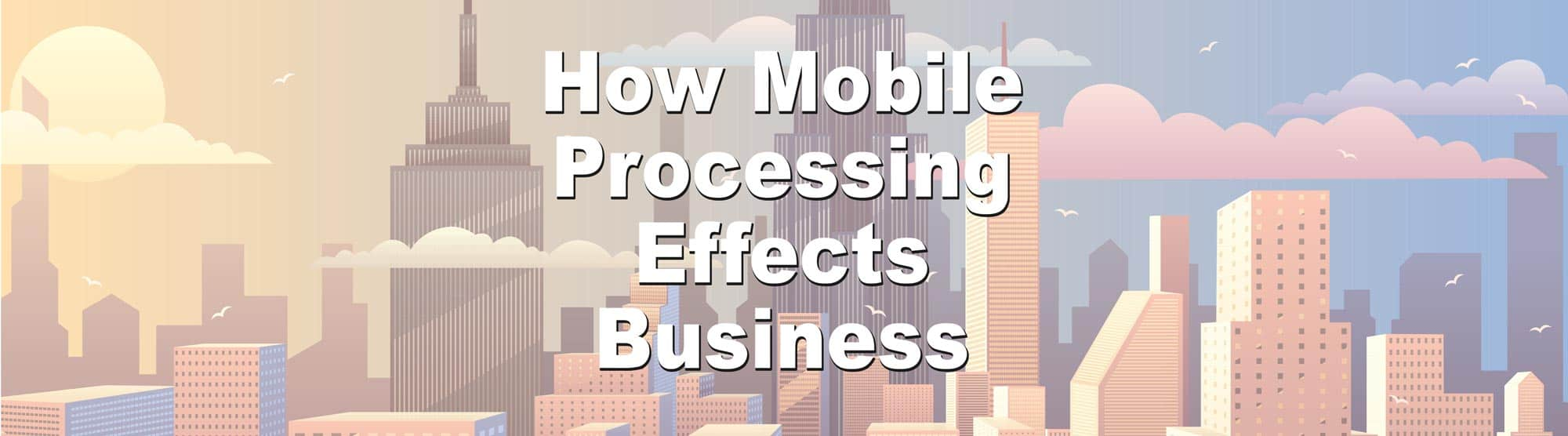 mobile payment processing helps business