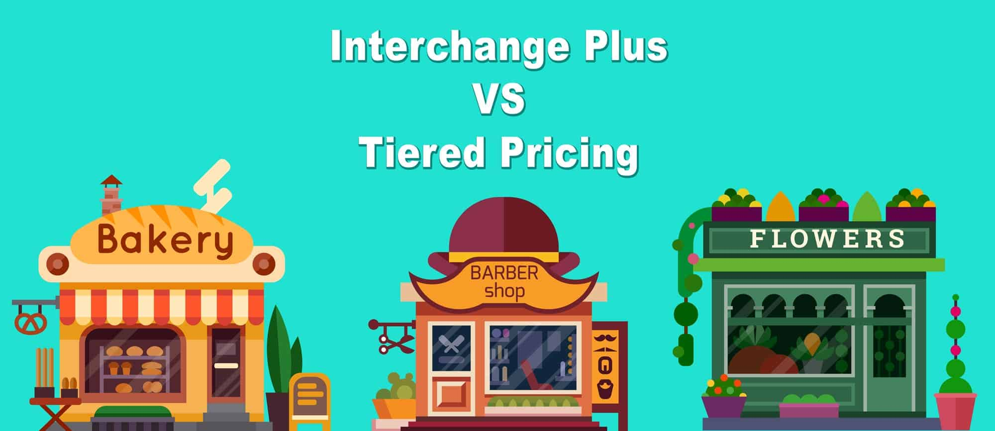 Interchange Plus vs Tiered Pricing
