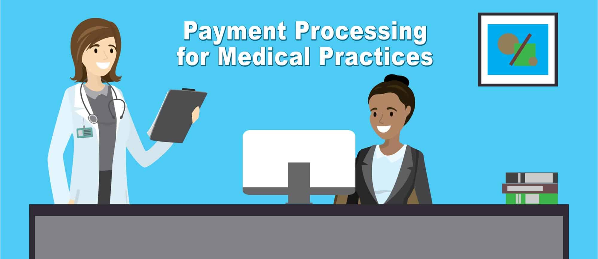 Payment Processing for Medical Practices