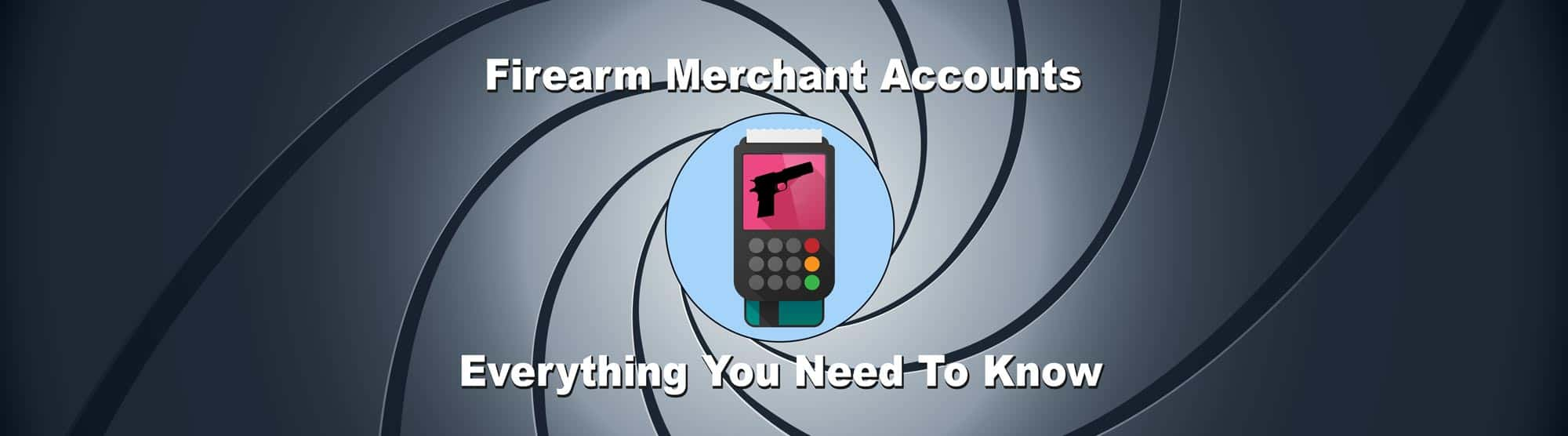 Firearm Merchant Accounts - What you need to know