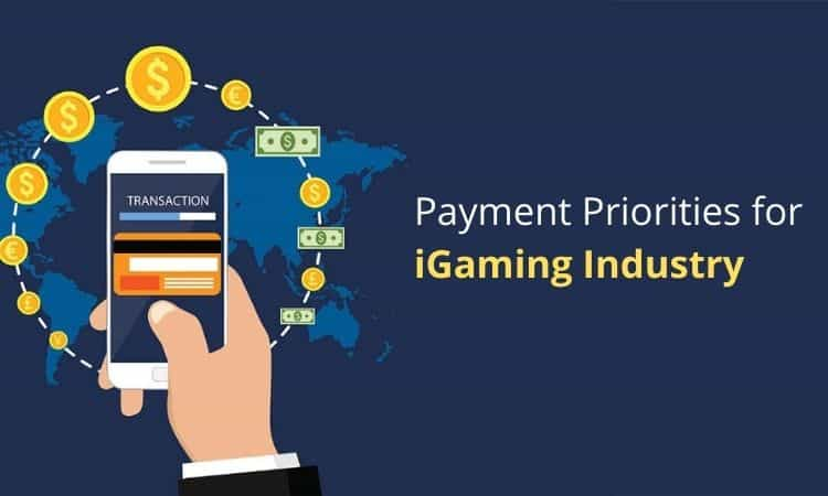payment priorities for igaming industry